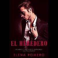 El Heredero: Romance y Sexo con el Empresario Multimillonario (Novela de Romance y Erótica)