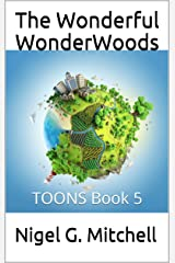 The Wonderful WonderWoods: TOONS Book 5 Kindle Edition