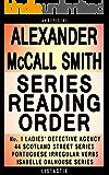 Alexander McCall Smith Series Reading Order: Series List - In Order: No. 1 Ladies' Detective Agency, 44 Scotland Street, Isabel Dalhousie, Portuguese Irregular ... (Listastik Series Reading Order Book 31)