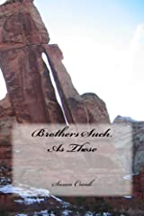 Brothers Such As These Kindle Edition
