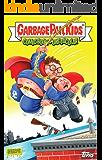 Garbage Pail Kids (Garbage Pail Kids: Comic Book Puke-tacular) (English Edition)