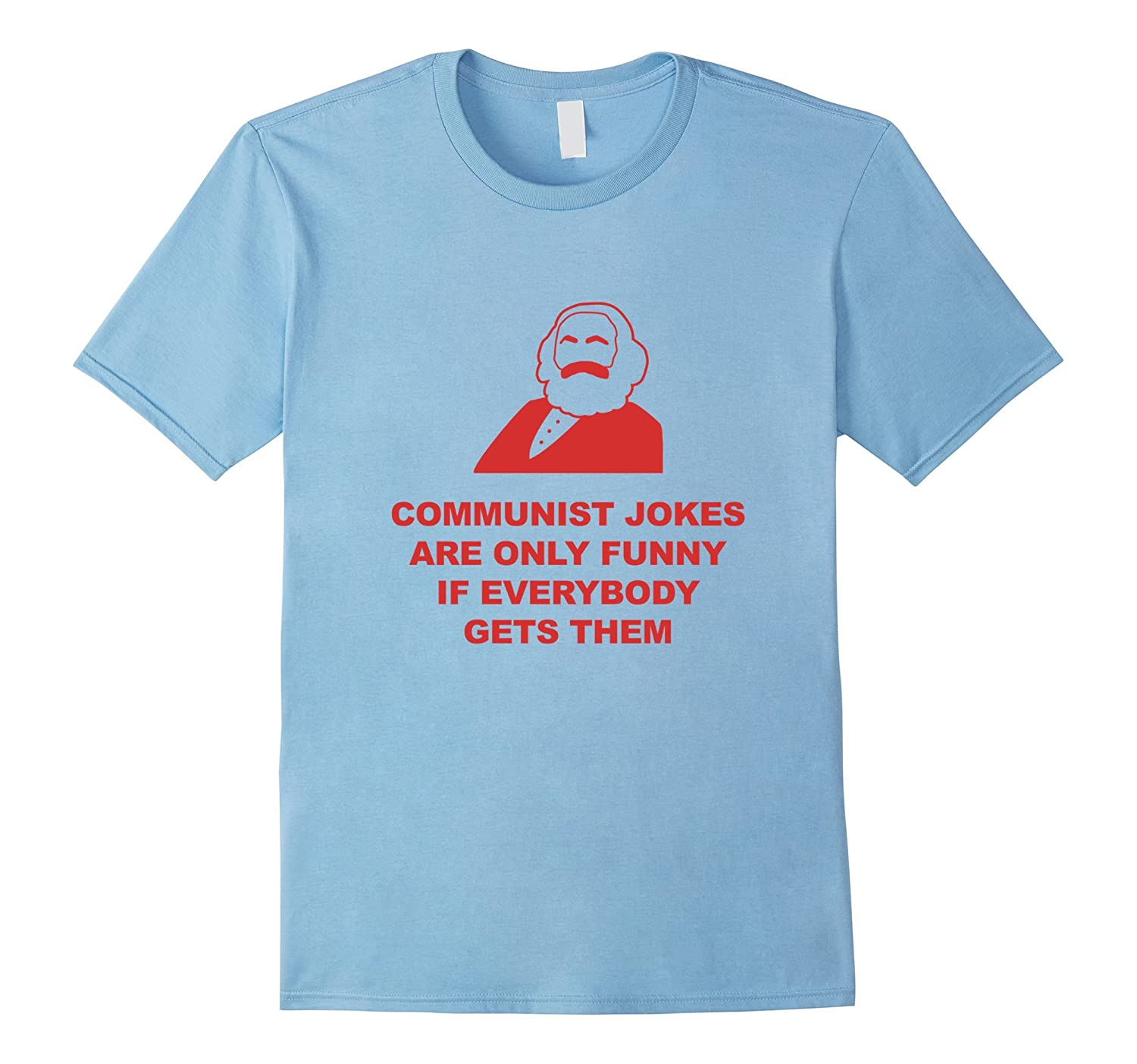 Communist Jokes Are Only Funny If Shared Funny T-Shirt-CD