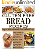 GLUTEN FREE BREAD RECIPES: Easy and Delicious Homemade Gluten Free Bread Recipes (English Edition)