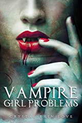 Vampire Girl Problems (Twice Bitten Book 2) Kindle Edition