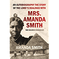 An Autobiography, the Story of the Lord's Dealings with Mrs. Amanda Smith, the Colored Evangelist (1893)