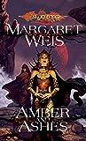 Amber & Ashes: Amber and Ashes v. 1 (Dragonlance Novel: Dark Disciple (Paperback))