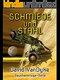 Schmiede und Stahl (Seuchenkriege-Serie 11)