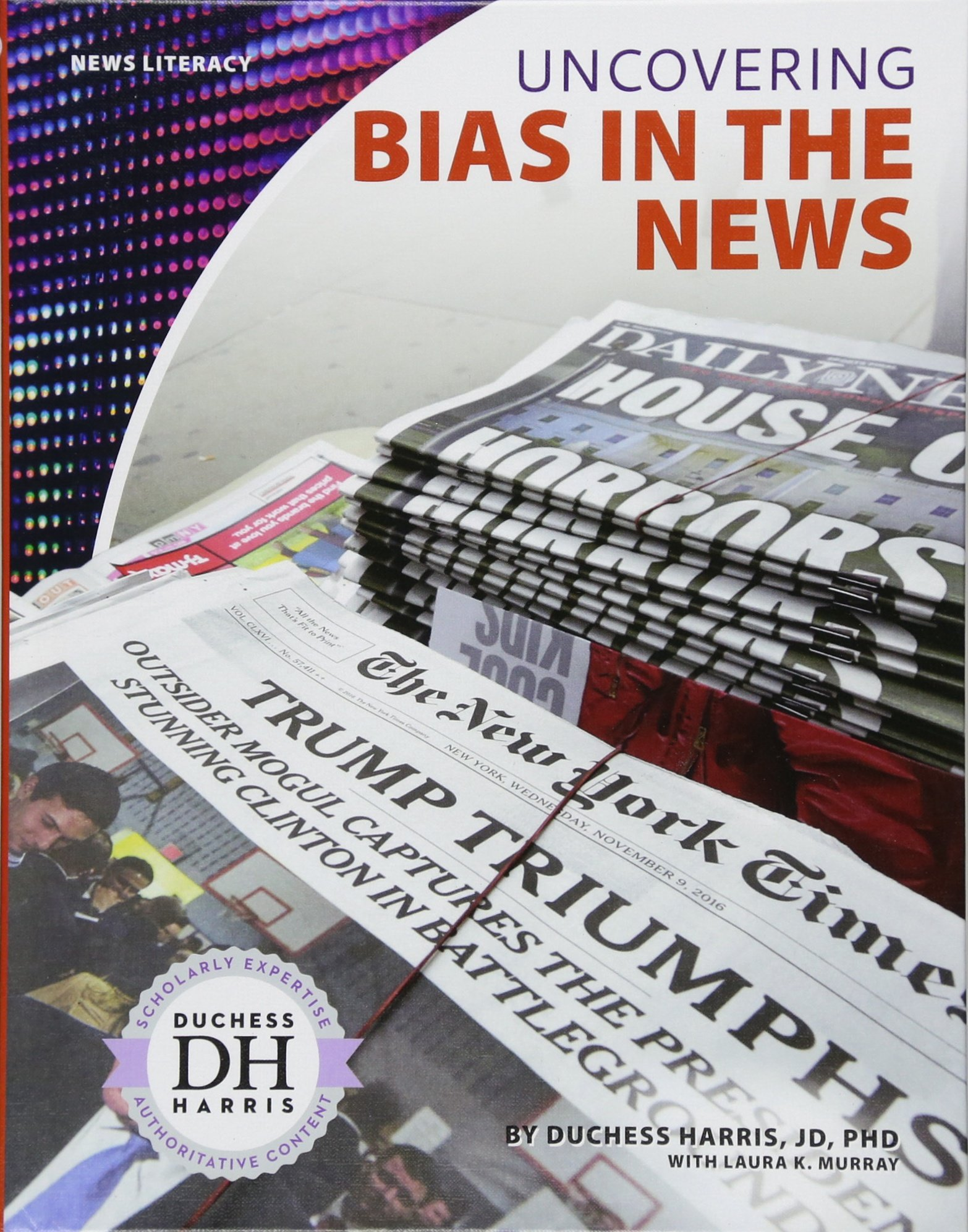 Uncovering Bias in the News (News Literacy) by Core Library