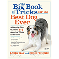 The Big Book of Tricks for the Best Dog Ever: A Step-by-Step Guide to 118 Amazing Tricks and Stunts (English Edition)