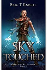 Sky Touched: A Coming of Age Epic Fantasy Adventure (Chaos and Retribution Book 2) Kindle Edition