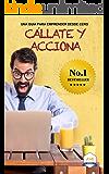 Callate y Acciona: Una guía para emprender desde cero