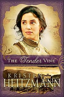 The Tender Vine Diamond Of Rockies Book 3