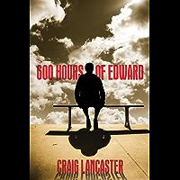 600 Hours of Edward (English Edition)