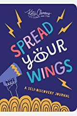 Spread Your Wings: A Guided Self Discovery Journal for Kids and Teens--Build Creativity and Confidence with Journal Prompts, Writing Activities, Coloring Pages and More! Paperback