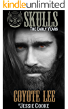 Coyote Lee: Skulls The Early Years (Skulls MC Romance Book 2)