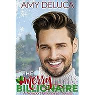 The Merry Billionaire: A Sweet Christmas Romance (Newport Billionaires Book 5): A Newport Billionaires Novella