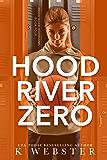 Hood River Zero (Hood River Hoodlums Book 4)