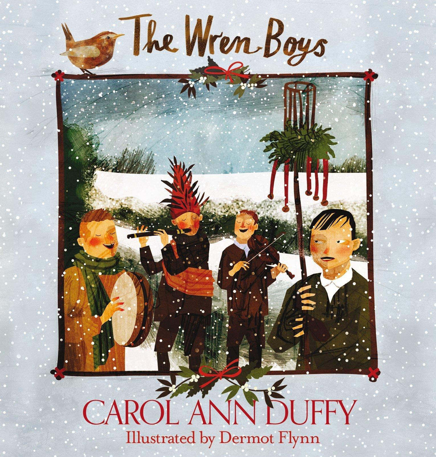 The Wren Boys Amazoncouk Carol Ann Duffy Dermot Flynn