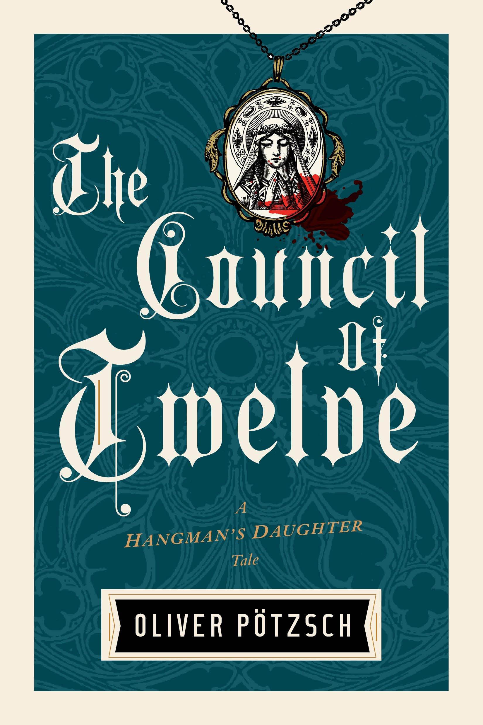 The Council of Twelve (US Edition) (A Hangman's Daughter Tale Book 7) por Oliver Pötzsch