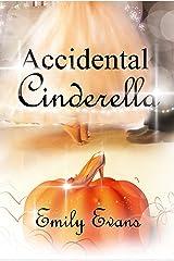 Accidental Cinderella Kindle Edition