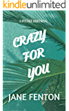 CRAZY FOR YOU: A Mystique Books Novel - Fun, Action-Adventure Romance