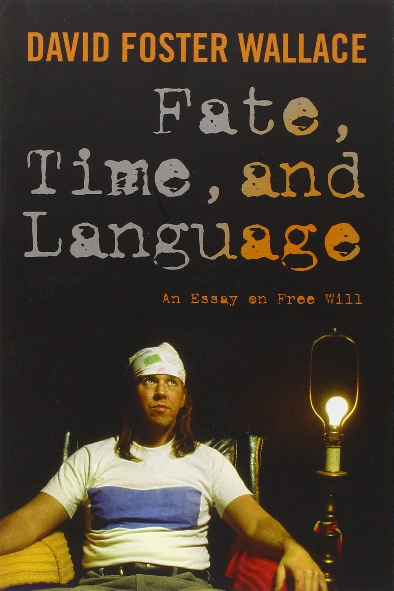 Fate, Time, and Language: An Essay on Free Will by Columbia University Press