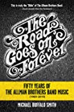 The Road Goes on Forever: Fifty Years of The Allman Brothers Band Music (1969-2019) (Music and the American South)