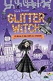 Glitter witch. La moda è una cosa da streghe