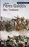 Aita Tettauen: Episodios Nacionales, 36/Cuarta serie (El Libro De Bolsillo - Bibliotecas De Autor - Biblioteca Pérez Galdós - Episodios Nacionales)