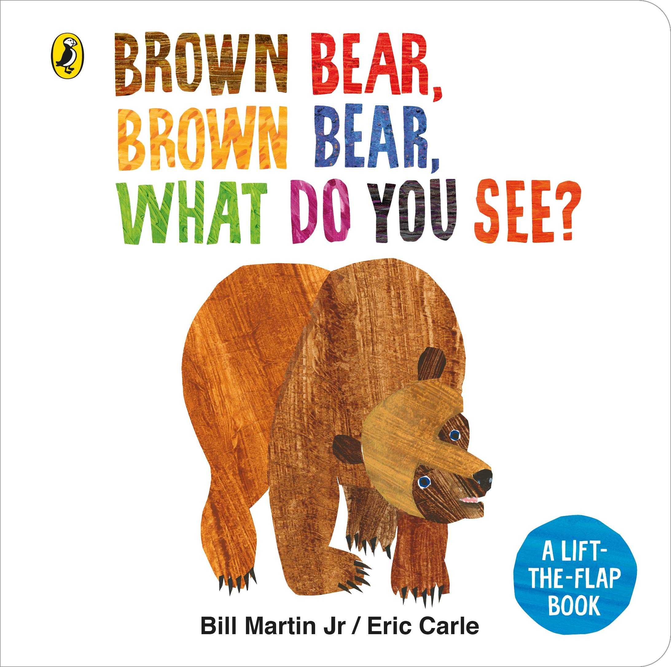 Brown Bear, Brown Bear, What Do You See?: A lift-the-flap board book :  Martin Jr, Mr Bill, Carle, Eric, Carle, Eric: Amazon.co.uk: Books