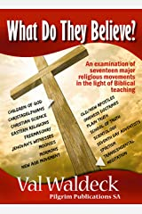 What Do They Believe? An Examination of 17 Major Religious Movements Kindle Edition