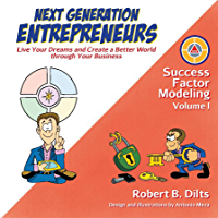 Next Generation Entrepreneurs: Live Your Dreams and Create a Better World Through Your Business (Success Factor Modeling Book 1) (English Edition)