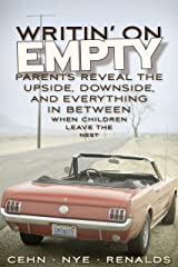 Writin' on Empty: Parents Reveal the Upside, Downside, and Everything in Between When Children Leave the Nest Kindle Edition