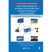 Electrochemical Supercapacitors for Energy Storage and Delivery: Fundamentals and Applications (Electrochemical Energy…