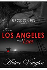 BECKONED, Part 3: From Los Angeles with Love Kindle Edition