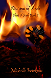 Division of Souls: (Epic Fantasy Series, Action Adventure, Magic, Sword Sorcery, Mystery, Romance, Family Saga): Chest of Souls Book 7