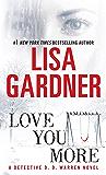 Love You More: A Detective D. D. Warren Novel: A Dectective D. D. Warren Novel (Tessa Leoni series)