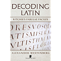 Decoding Latin: Ritchie's Fabulae Faciles (English Edition)