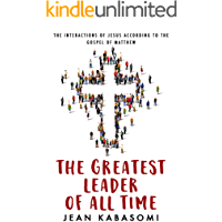 The Greatest Leader of All Time : The Interactions of Jesus according to the Gospel of Matthew