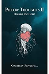 Pillow Thoughts II: Healing the Heart Kindle Edition