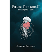 Pillow Thoughts II: Healing the Heart book cover