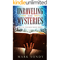Unraveling the Mysteries: Biblical Enigmas Made Simple