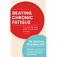 Beating Chronic Fatigue: Your step-by-step guide to complete recovery (English Edition)