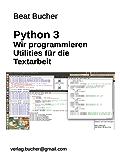 Python3: Wir programmieren Utilities für die Textarbeit
