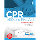 CPR, AED & First Aid Certification Course Kit - Including Practice Tests - Detailed instructions of One- Rescuer CPR, AED & First Aid use - A Complete ... on the NHCPS website. (English Edition)