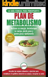 Plan de metabolismo: Recetas de dieta para principiantes Guía para restaurar su energía y acelerar
