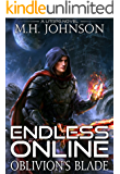 Endless Online: Oblivion's Blade: A LitRPG Adventure - Book 1