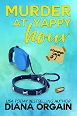 Yappy Hour: A Mystery (Roundup Crew Mystery Series Book 1) Kindle Edition