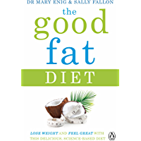 The Good Fat Diet: Lose Weight and Feel Great with the Delicious, Science-Based Coconut Diet