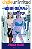 Visitor Shemale Surprise (Futa, Giantess, Extreme Size, Alien Transgender Erotica, First Time, Tgirl) - part II (English Edition)
